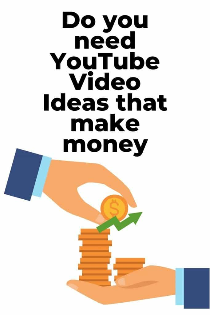 Do you need YouTube Video Ideas that make money